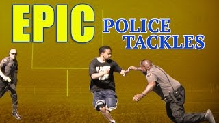 Epic Police Tackles
