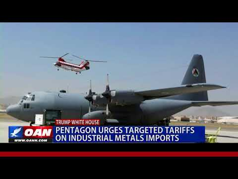 Pentagon Urges Targeted Tariffs on Industrial Metals Imports