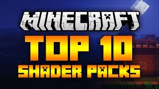 Top 10 Minecraft Shader Packs (Minecraft 1.12/1.11.2) - 2017 [HD]