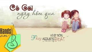 [Hạ tone] Cô gái ngày hôm qua » Vũ Cát Tường ✎ acoustic Beat by Trịnh Gia Hưng
