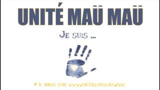 Unité Maü Maü _ Je suis ...