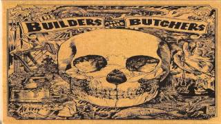 The Builders and The Butchers - Spanish Death Song [HD] Lyrics