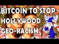 Can bitcoin stop the geo-racism of Hollywood studios ...