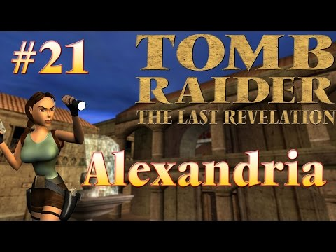 Tomb Raider IV The Last Revelation: #21 - Alexandria  