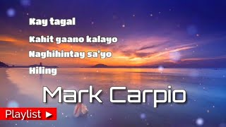 MARK CARPIO | TAGALOG LOVE HUGOT SONGS  |  PLAYLIST