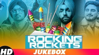 Rocking Rockets | Video Jukebox | Diljit Dosanjh | Kulwinder Billa | Ammy  Virk | Latest Songs 2018