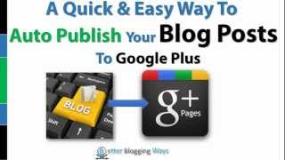 How to Auto Publish Blog to Google plus Page (Add to Google+)