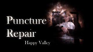 Happy Valley: Puncture Repair   Ann & Catherine