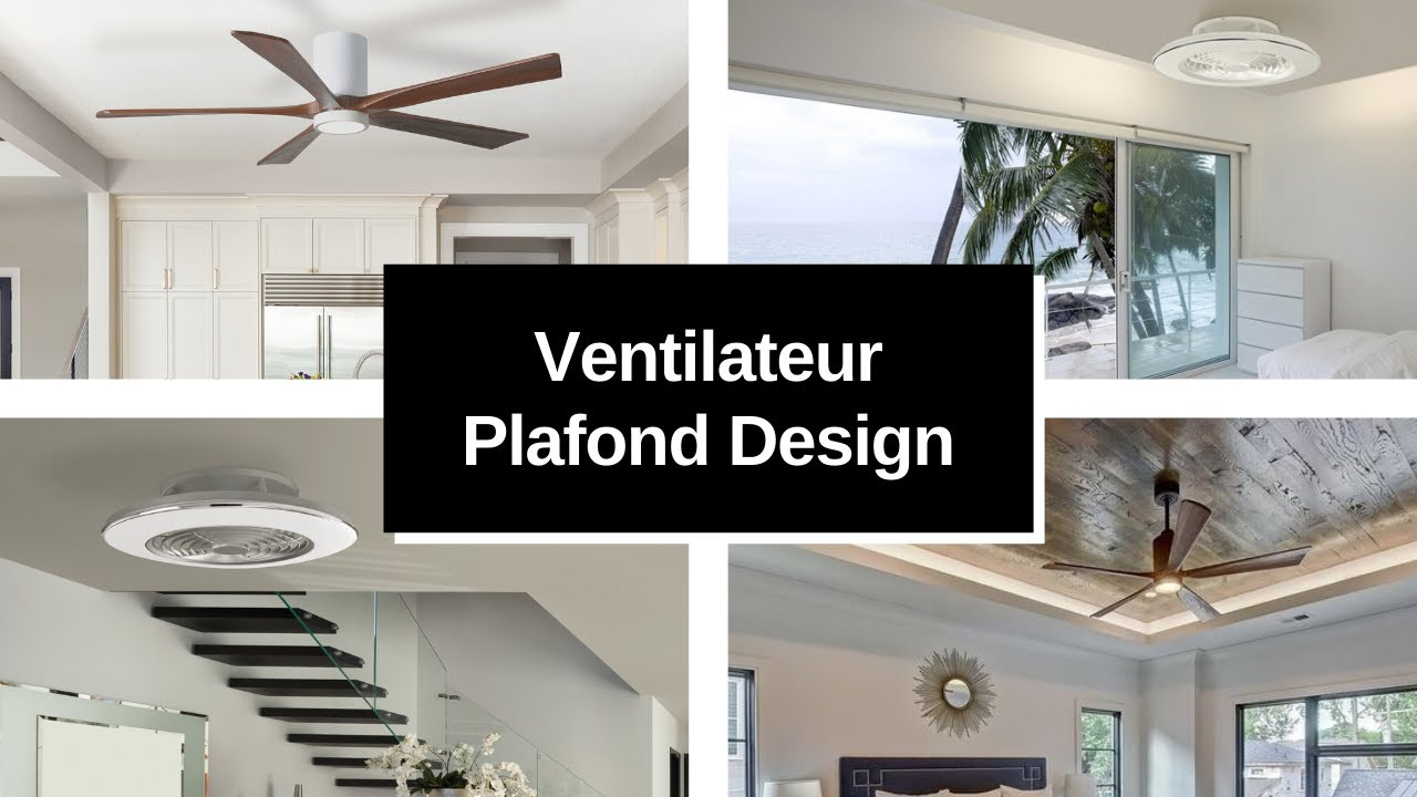 ventilateur plafond design le guide