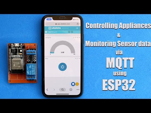 MQTT On ESP32 | Controlling Appliances And Monitoring Sensor On Ubidots | ESP32 Projects