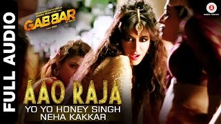 Aao Raja Full Audio - Gabbar Is Back | Chitrangada Singh | Yo Yo Honey Singh & Neha Kakkar