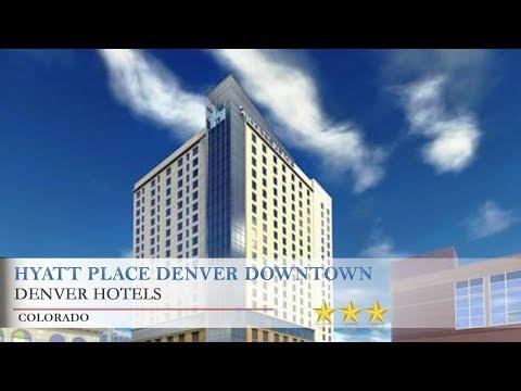Hyatt Place Denver Downtown - Denver Hotels, Colorado