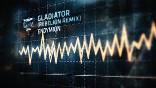 Endymion - Gladiator (Rebelion Remix)