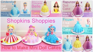 Doll Cake Compilation - Disney Princess Belle, Cinderella, Rapunzel, Shopkins & Elsa Doll Cake
