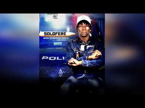 Solofere | l'armée Guinéenne remix 2018