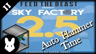 Let's Play Sky Factory 11: Auto Hammer Time