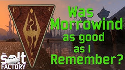 Was Morrowind as good as I remember? - A look at the game's mechanics and storytelling