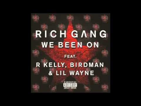 Rich Gang - We Been On (feat. Birdman & Lil Wayne , R. Kelly)