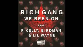 Rich Gang - We Been On (feat. Birdman & Lil Wayne , R. Kelly)