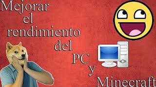 MEJORAR EL RENDIMIENTO DE TU PC Y MINECRAFT | (Leer Descripción)