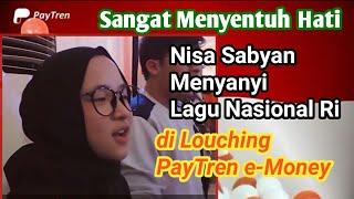 Download SABYAN LAGU NASIONAL REPUBLIK INDONESIA DI ACARA LOUCHING PAYTREN E-MONEY