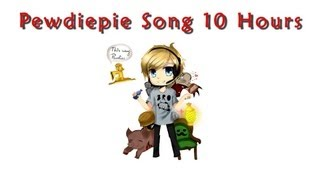 [10 Hours] PewDiePie Song - DJ Fortify
