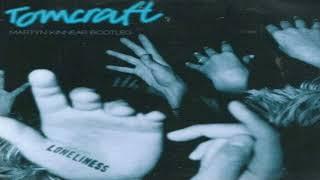 Tomcraft Loneliness Martyn Kinnear Bootleg FREE DOWNLOAD.mp3