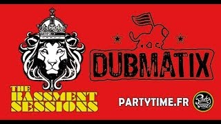 Dubmatix - The Bassment Sessions at Zion Way studio - 07 AVRIL 2014