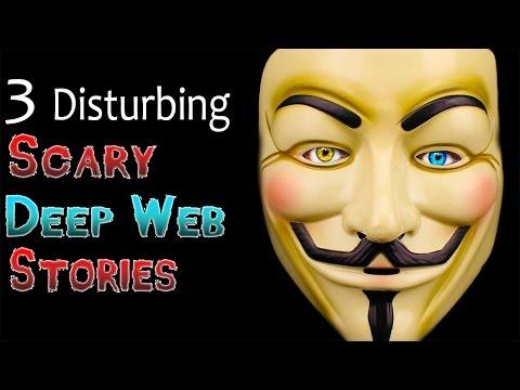 3 Disturbing Scary Deep Web Stories
