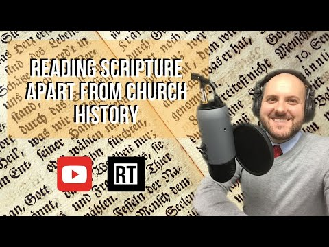 Reading Scripture Apart from Church History (S2 E31)