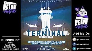 DJ RetroActive - The Terminal Riddim Mix [Cashflow Records] October 2016