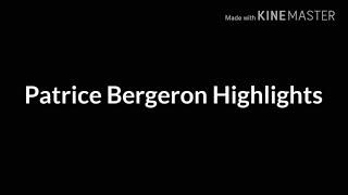 Patrice Bergeron Highlights