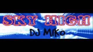 DJ MIKO - SKY HIGH (Original Mix)