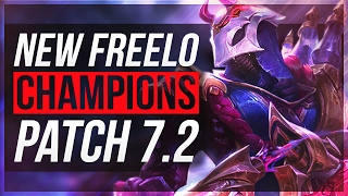 7 NEW FREELO CHAMPIONS With Builds | Patch 7.2 - League of Legends