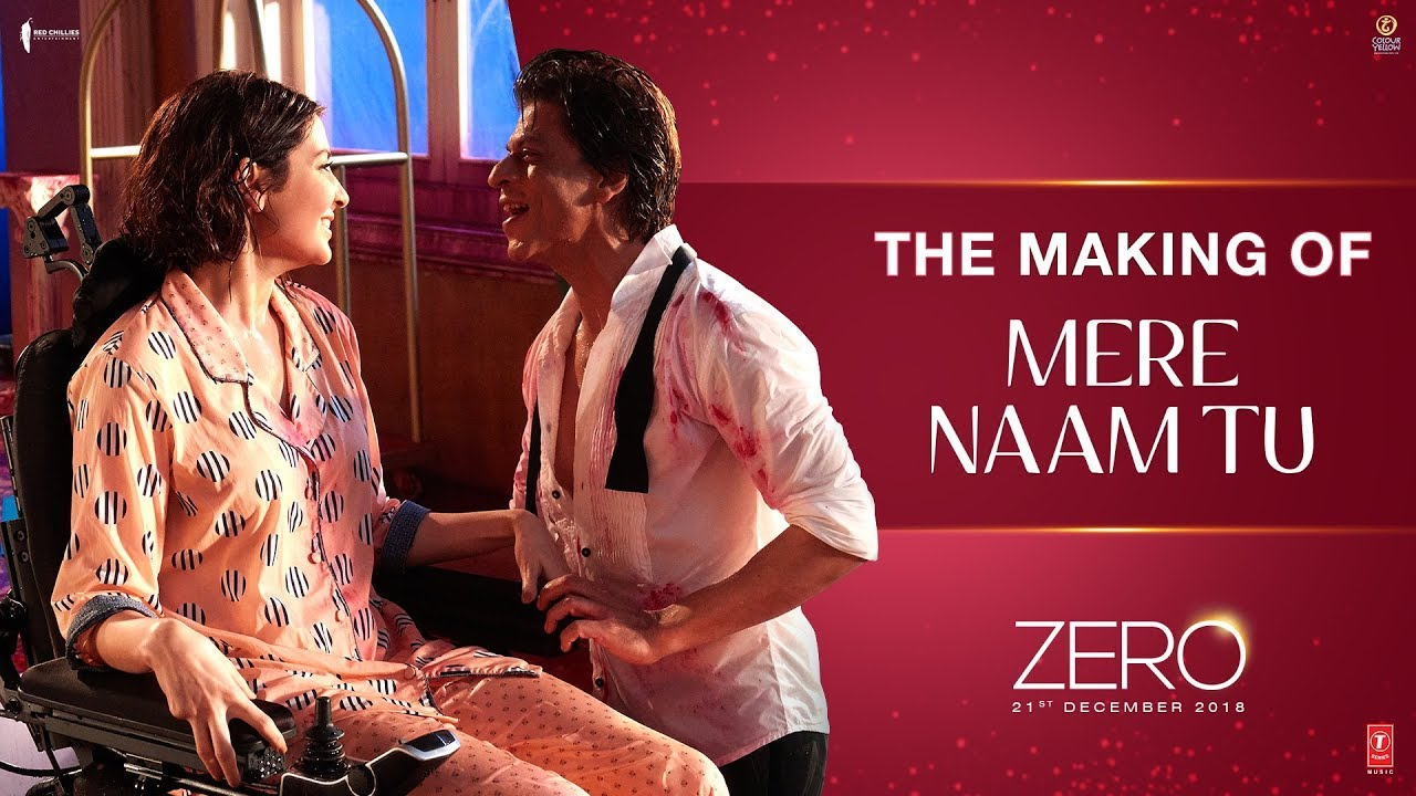 Zero | The Making of Mere Naam Tu | Shah Rukh Khan | Anushka Sharma |  Aanand L  Rai | Ajay - Atul