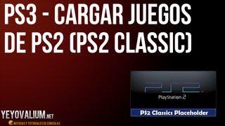 PS3 - Cargar juegos de PS2 (PS2 CLASSIC)