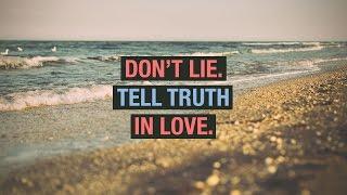 Don't Lie: Speak Truth in Love - Peter Tan-chi