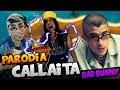 Callaíta - Bad Bunny | (PARODIA) | Bad Bunny 2019
