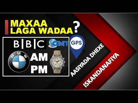 Maxaa Lagawaadaa ?GMT | aasiyada dhexe | iskandanafiya |