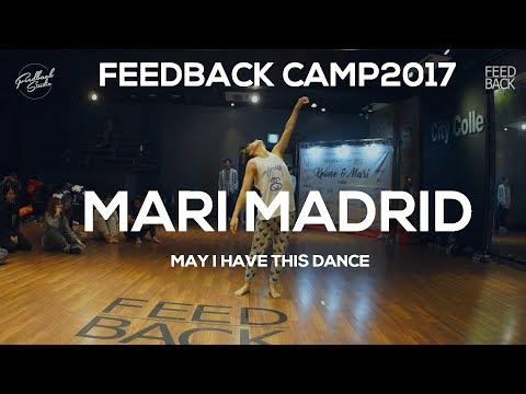 MARI MADRID | FEEDBACKCAMP 2017 | MAY I HAVE THIS DANCE | FEEDBACK KOREA