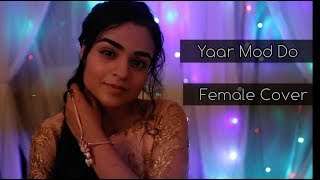 Yaar Mod Do - Guru Randhawa, Millind Gaba - Female Cover | Latika Sehgal