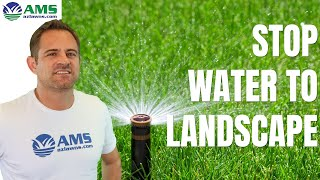 Shutting Water Off To Landscaping