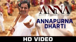Annapurna Dharti - ANNA | Shashank Udapurkar, Kishor Kadam & Atul Shrivastava | Udit Narayan