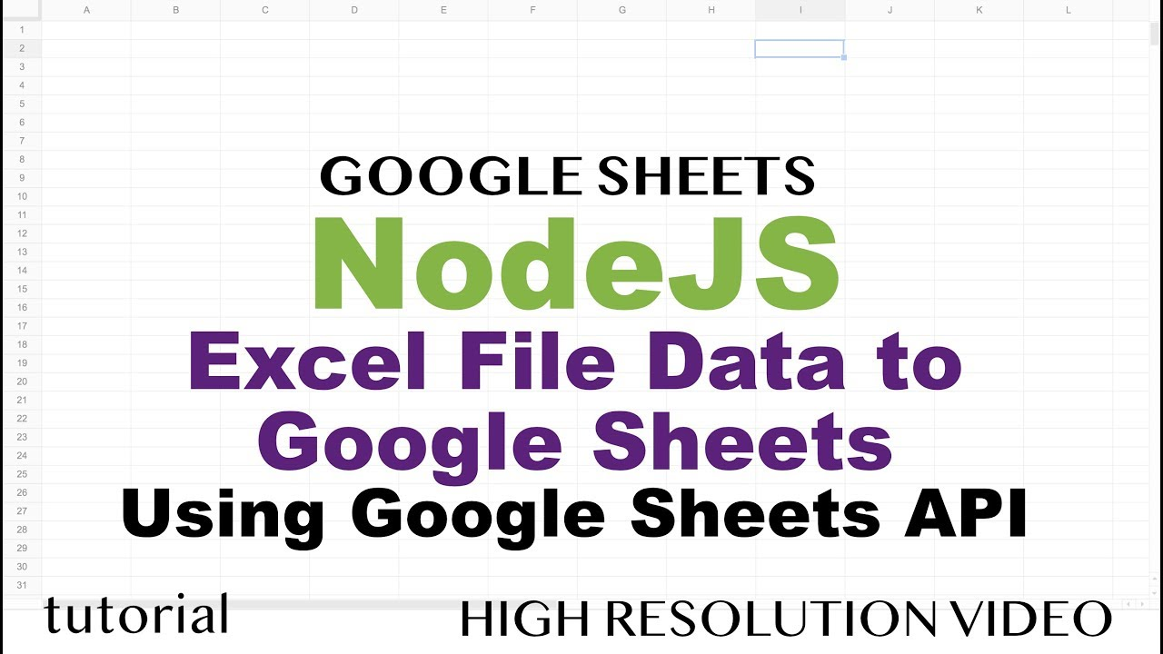 Import Excel Data to Google Sheets Automatically Using Google Sheets API &  NodeJS