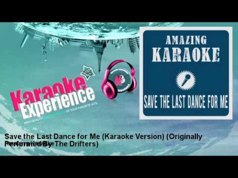 Amazing Karaoke - Save the Last Dance for Me (Karaoke Version)
