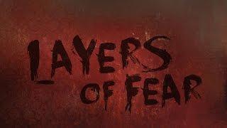 Полное прохождение Layers of Fear
