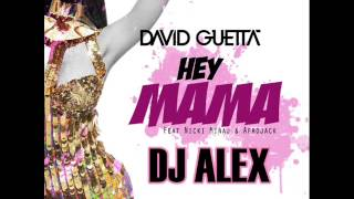 David Guetta - Hey Mama ft Nicki Minaj, Bebe Rexha & Afrojack (Dj Aleex Remix)