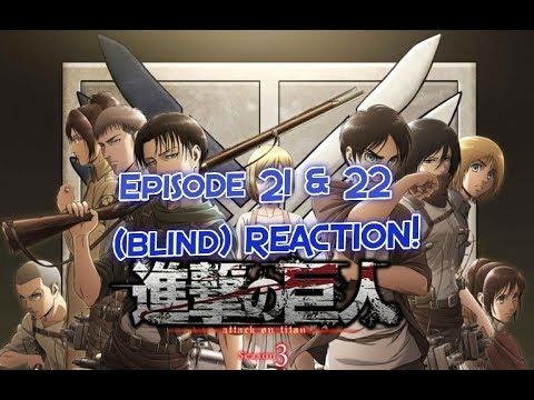 Attack on Titan Season 3 Episode 21 & 22 (BLIND) REACTION ...