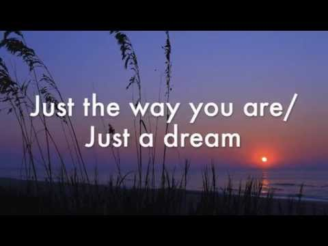 Just the Way You Are/Just a Dream-The Barden Bellas-Pitch Perfect Lyrics
