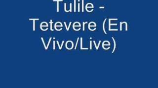 Tulile - Tetevere (Live Version)